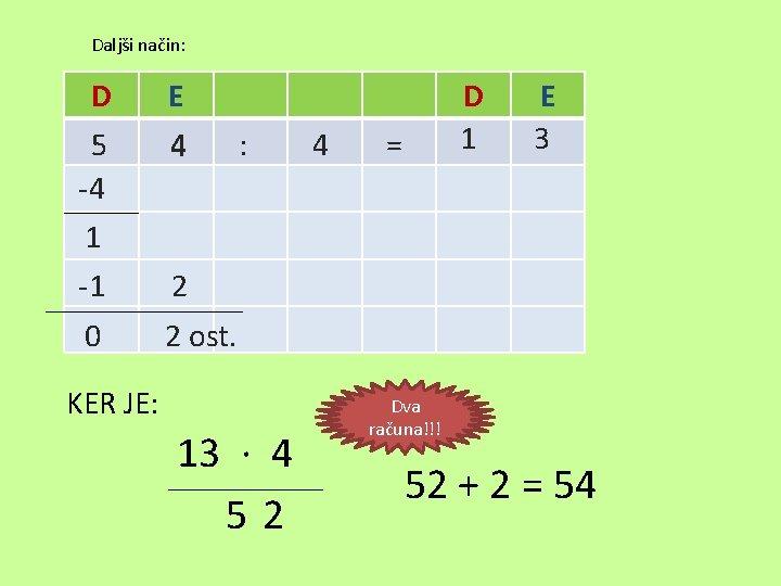 Daljši način: D E 5 -4 4 : 4 D 1 = E 3