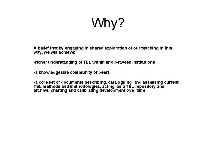 Why? A belief that by engaging in shared exploration of our teaching in this