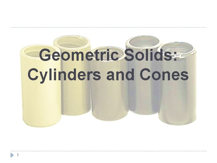 Geometric Solids: Cylinders and Cones 1