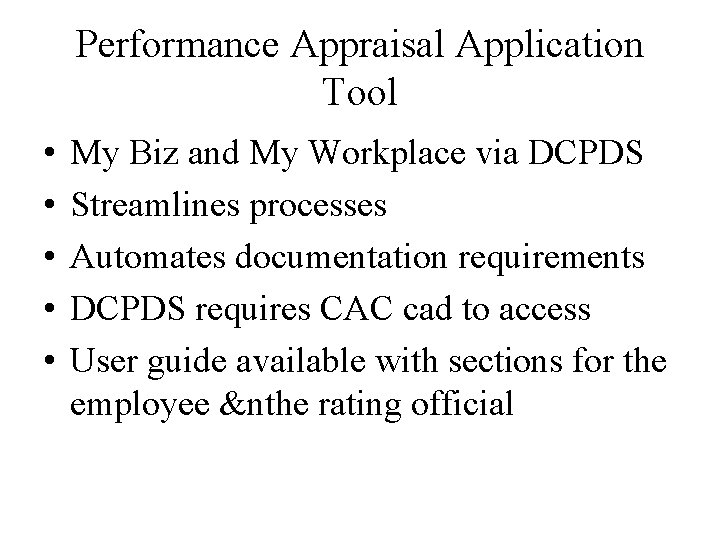 Performance Appraisal Application Tool • • • My Biz and My Workplace via DCPDS