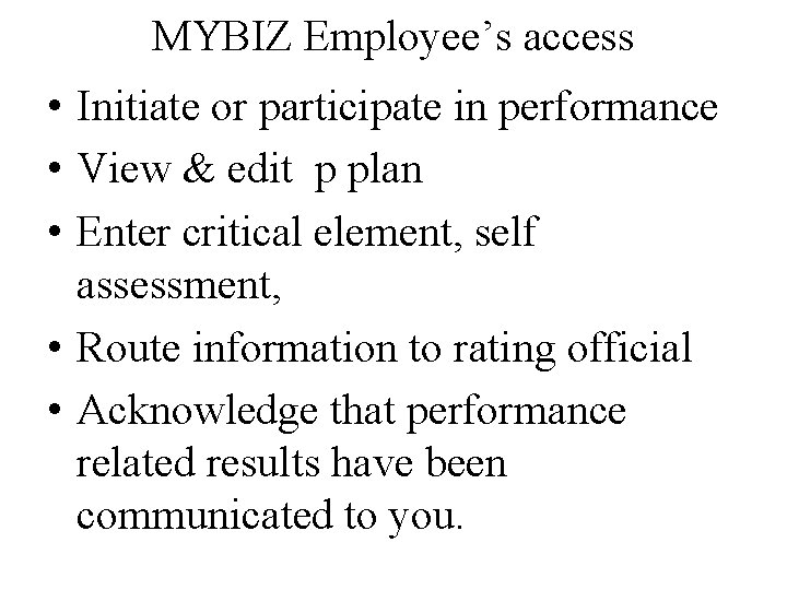 MYBIZ Employee's access • Initiate or participate in performance • View & edit p
