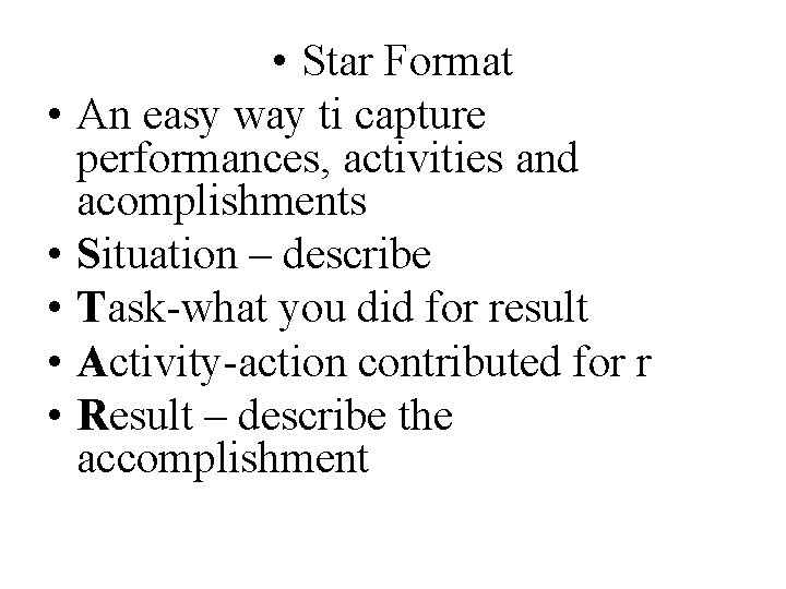 • • • Star Format An easy way ti capture performances, activities and