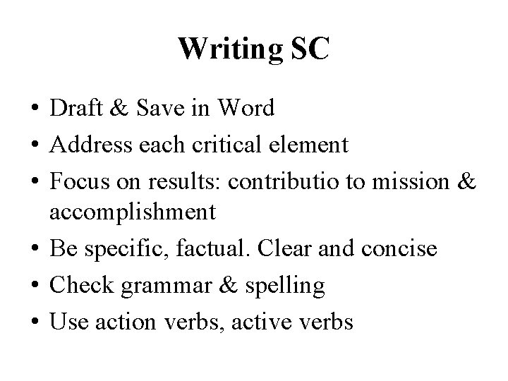 Writing SC • Draft & Save in Word • Address each critical element •