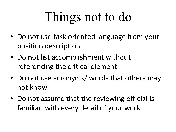 Things not to do • Do not use task oriented language from your position