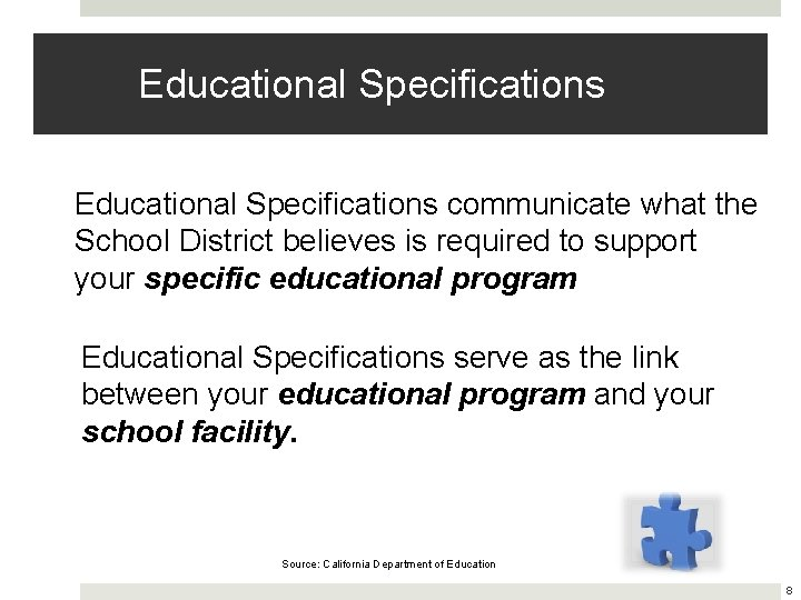 Educational Specifications communicate what the School District believes is required to support your specific