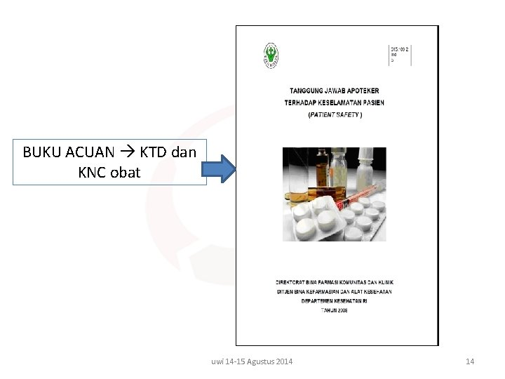 BUKU ACUAN KTD dan KNC obat uwi 14 -15 Agustus 2014 14