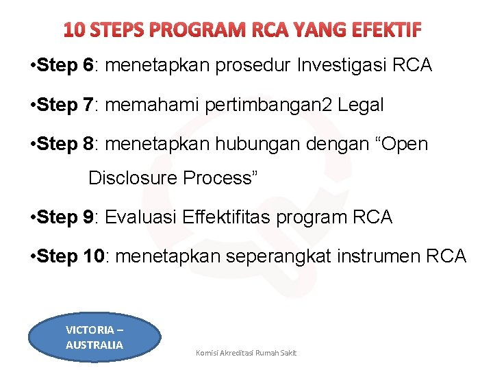 10 STEPS PROGRAM RCA YANG EFEKTIF • Step 6: menetapkan prosedur Investigasi RCA •