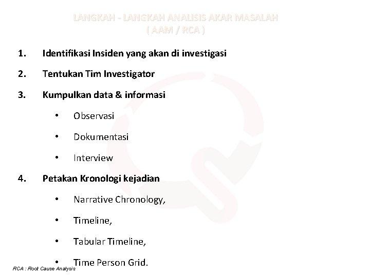 LANGKAH - LANGKAH ANALISIS AKAR MASALAH ( AAM / RCA ) 1. Identifikasi Insiden