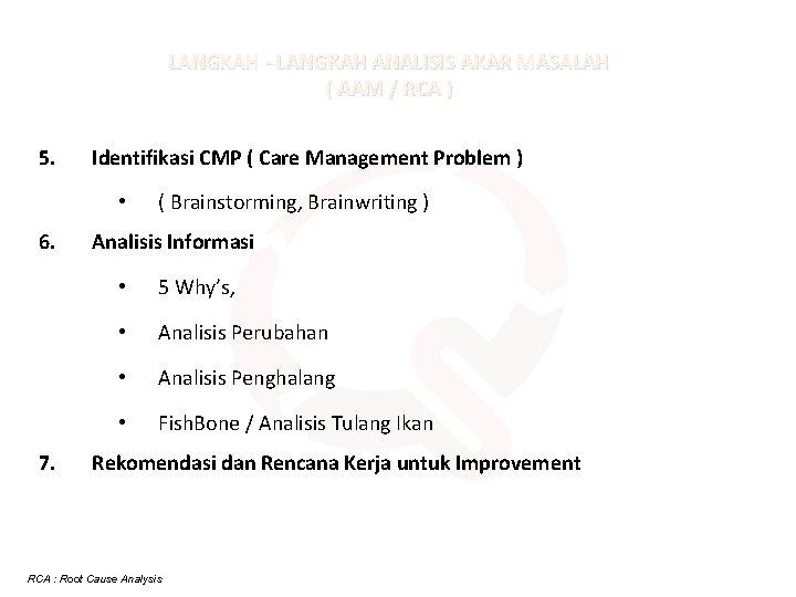 LANGKAH - LANGKAH ANALISIS AKAR MASALAH ( AAM / RCA ) 5. Identifikasi CMP