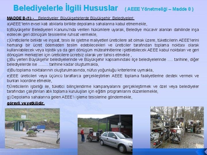 Belediyelerle İlgili Hususlar ( AEEE Yönetmeliği – Madde 8 ) MADDE 8 -(1) -