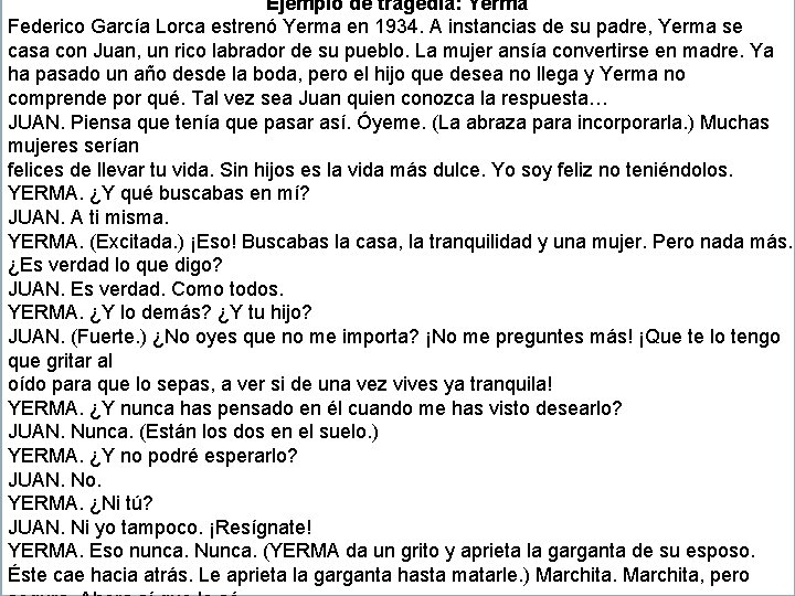 Ejemplo de tragedia: Yerma Federico García Lorca estrenó Yerma en 1934. A instancias de