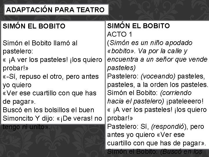 ADAPTACIÓN PARA TEATRO SIMÓN EL BOBITO ACTO 1 (Simón es un niño apodado Simón