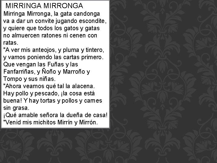 MIRRINGA MIRRONGA Mirringa Mirronga, la gata candonga va a dar un convite jugando