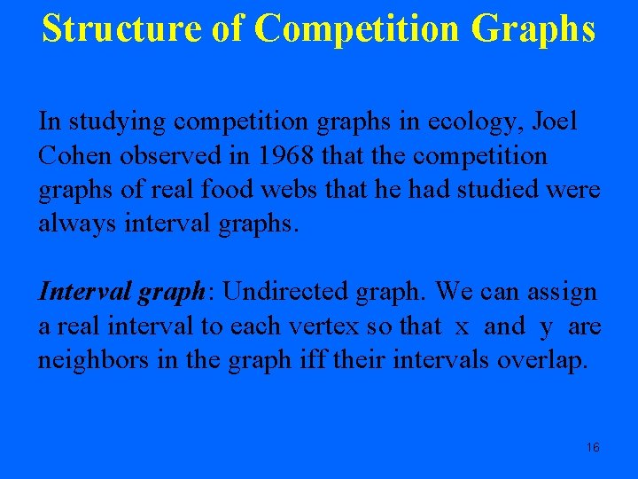Structure of Competition Graphs In studying competition graphs in ecology, Joel Cohen observed in