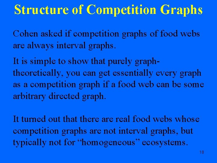 Structure of Competition Graphs Cohen asked if competition graphs of food webs are always