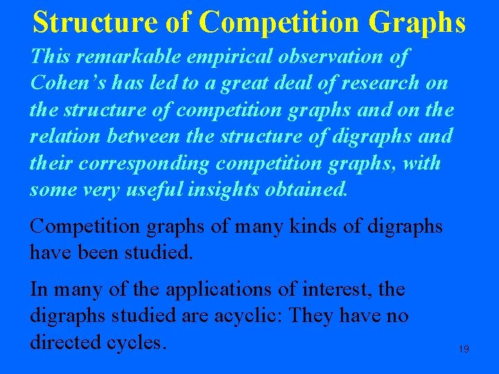 Structure of Competition Graphs This remarkable empirical observation of Cohen's has led to a