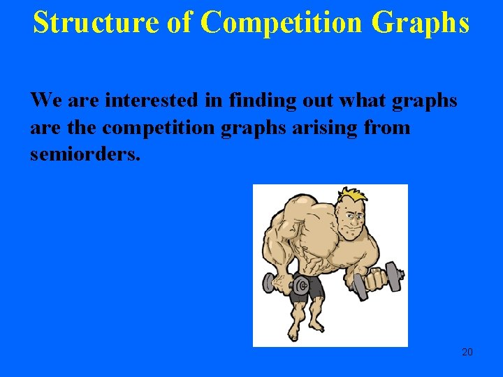 Structure of Competition Graphs We are interested in finding out what graphs are the