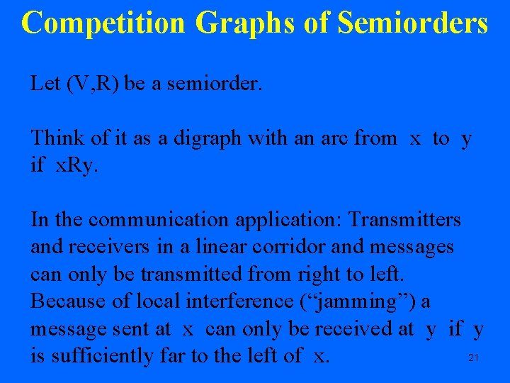 Competition Graphs of Semiorders Let (V, R) be a semiorder. Think of it as