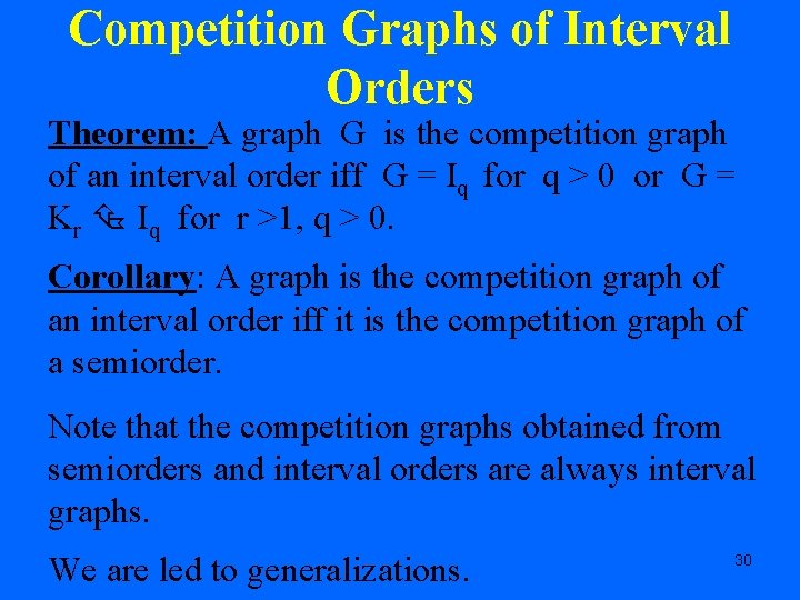 Competition Graphs of Interval Orders Theorem: A graph G is the competition graph of