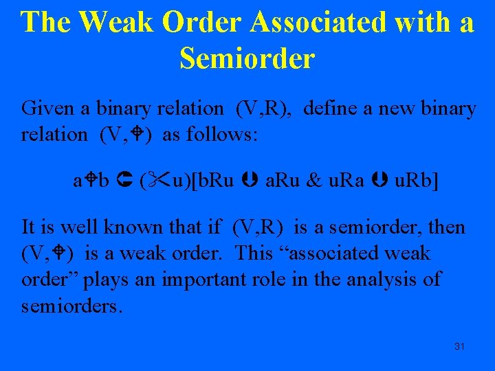 The Weak Order Associated with a Semiorder Given a binary relation (V, R), define