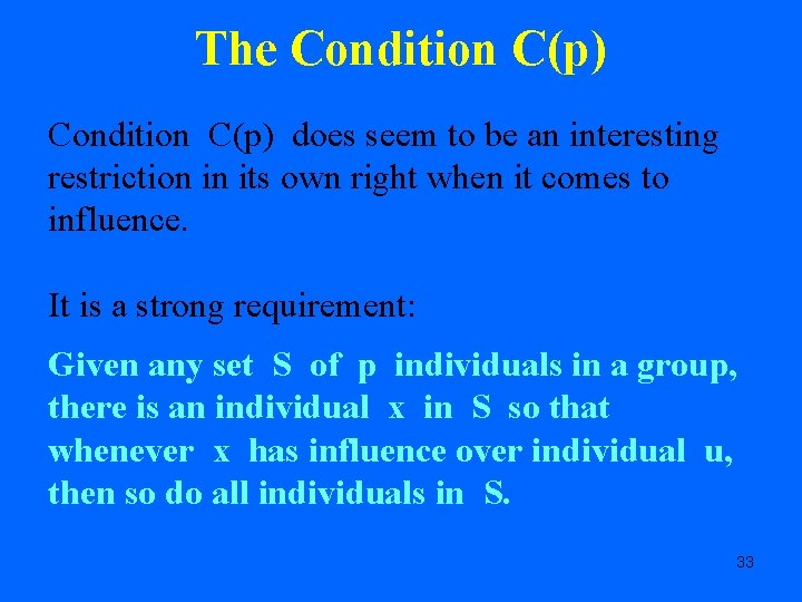 The Condition C(p) does seem to be an interesting restriction in its own right