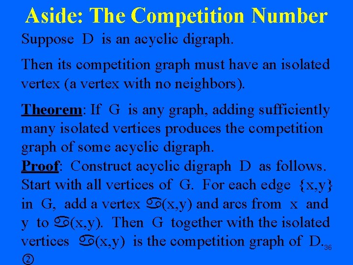 Aside: The Competition Number Suppose D is an acyclic digraph. Then its competition graph