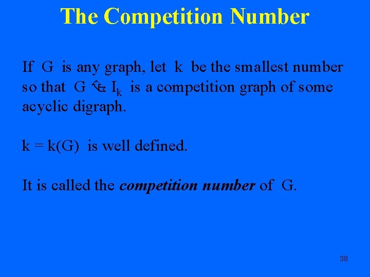 The Competition Number If G is any graph, let k be the smallest number