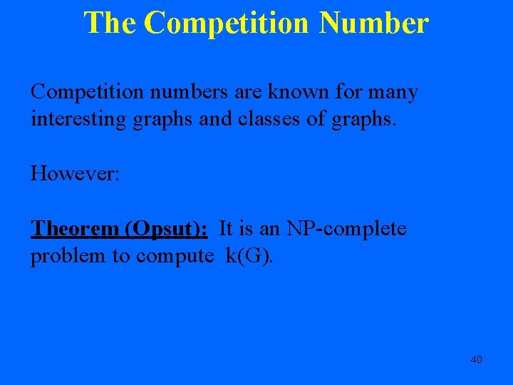 The Competition Number Competition numbers are known for many interesting graphs and classes of