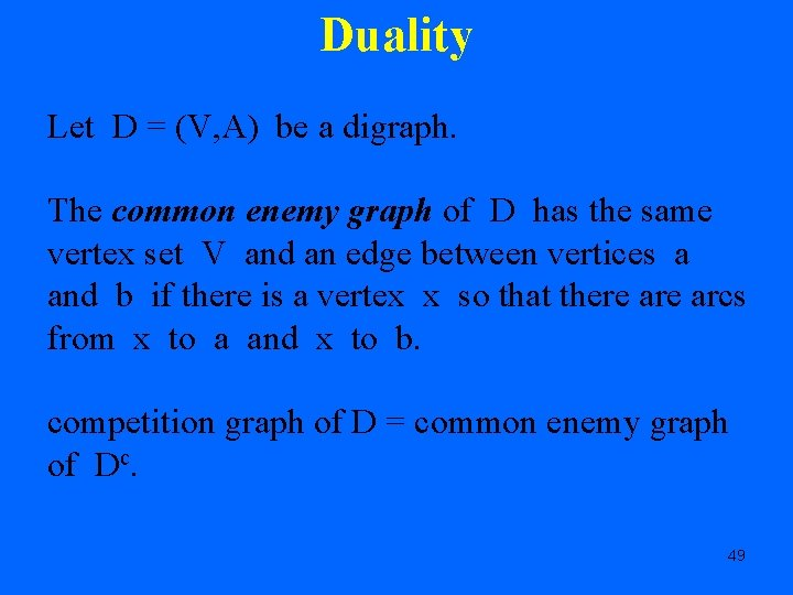 Duality Let D = (V, A) be a digraph. The common enemy graph of