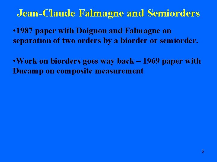 Jean-Claude Falmagne and Semiorders • 1987 paper with Doignon and Falmagne on separation of
