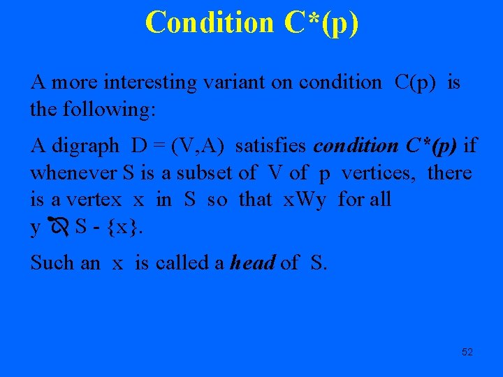 Condition C*(p) A more interesting variant on condition C(p) is the following: A digraph