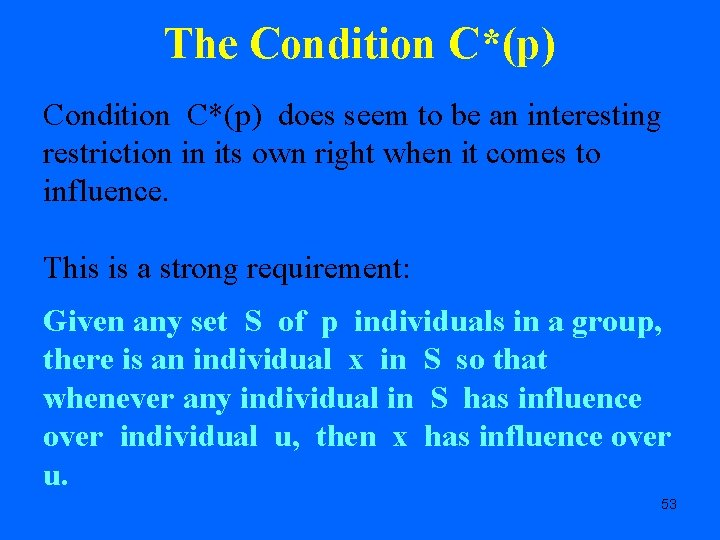 The Condition C*(p) does seem to be an interesting restriction in its own right
