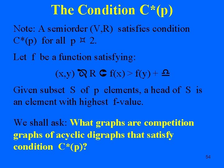 The Condition C*(p) Note: A semiorder (V, R) satisfies condition C*(p) for all p