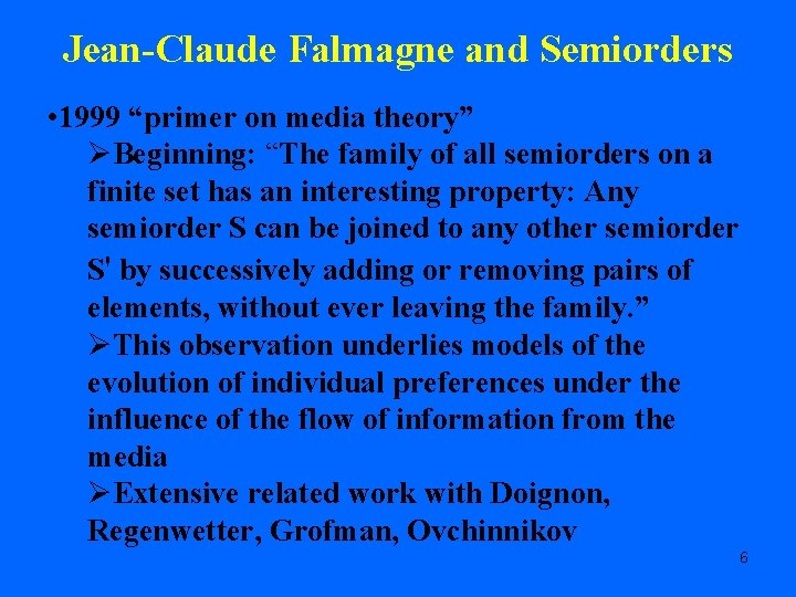 """Jean-Claude Falmagne and Semiorders • 1999 """"primer on media theory"""" ØBeginning: """"The family of"""