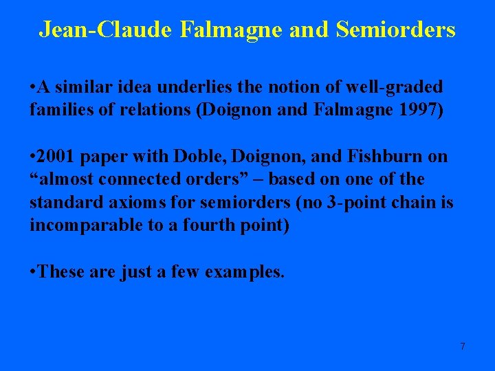 Jean-Claude Falmagne and Semiorders • A similar idea underlies the notion of well-graded families