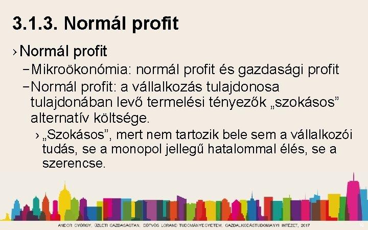3. 1. 3. Normál profit › Normál profit – Mikroökonómia: normál profit és gazdasági