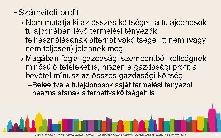 – Számviteli profit › Nem mutatja ki az összes költséget: a tulajdonosok tulajdonában lévő