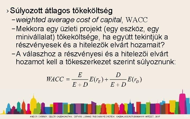 › Súlyozott átlagos tőkeköltség – weighted average cost of capital, WACC – Mekkora egy