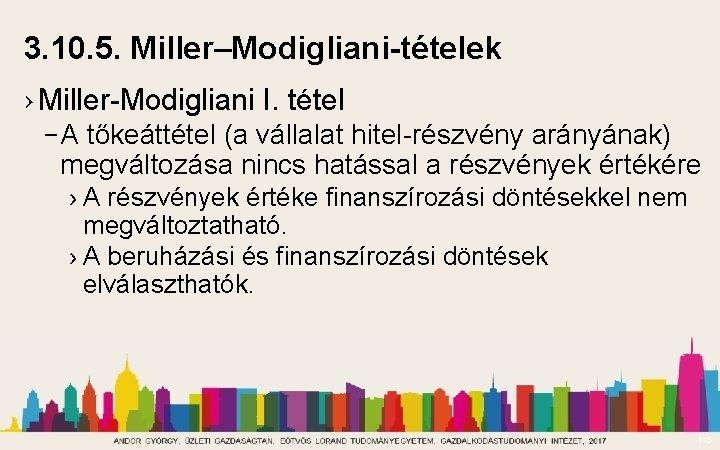 3. 10. 5. Miller–Modigliani-tételek › Miller-Modigliani I. tétel – A tőkeáttétel (a vállalat hitel-részvény