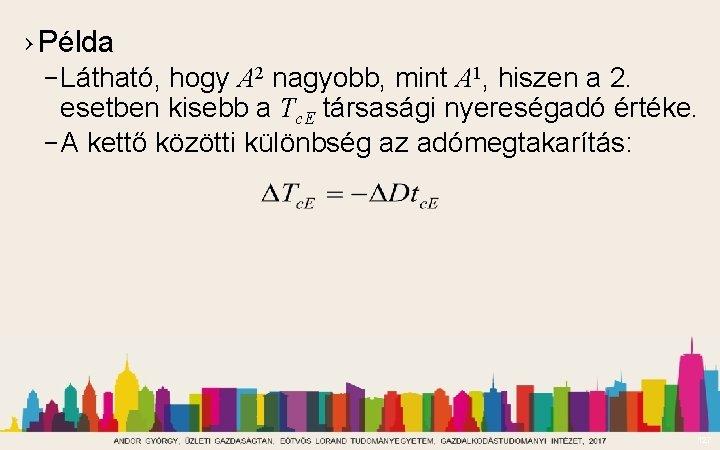 › Példa – Látható, hogy A 2 nagyobb, mint A 1, hiszen a 2.