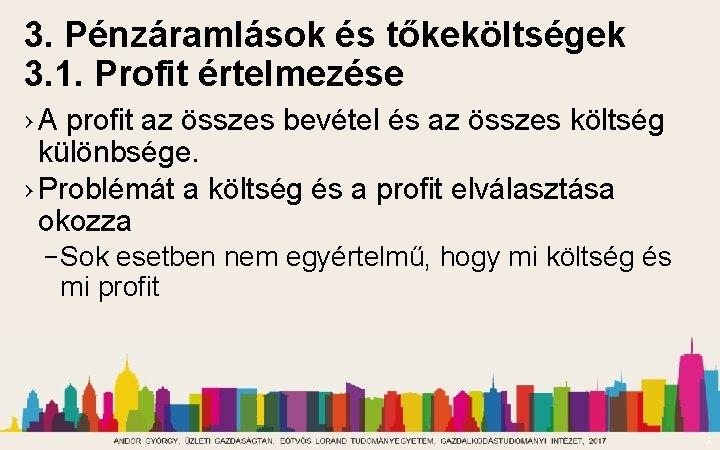 3. Pénzáramlások és tőkeköltségek 3. 1. Profit értelmezése › A profit az összes bevétel