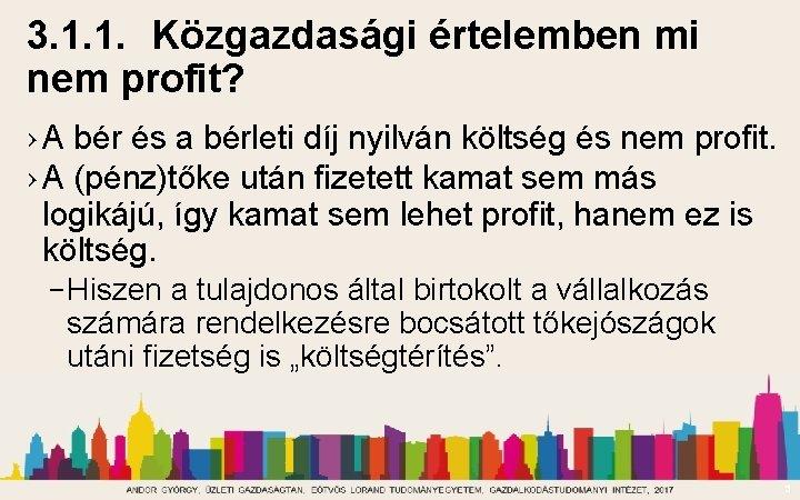 3. 1. 1. Közgazdasági értelemben mi nem profit? › A bér és a bérleti