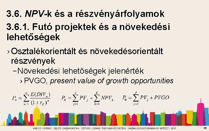 3. 6. NPV-k és a részvényárfolyamok 3. 6. 1. Futó projektek és a növekedési
