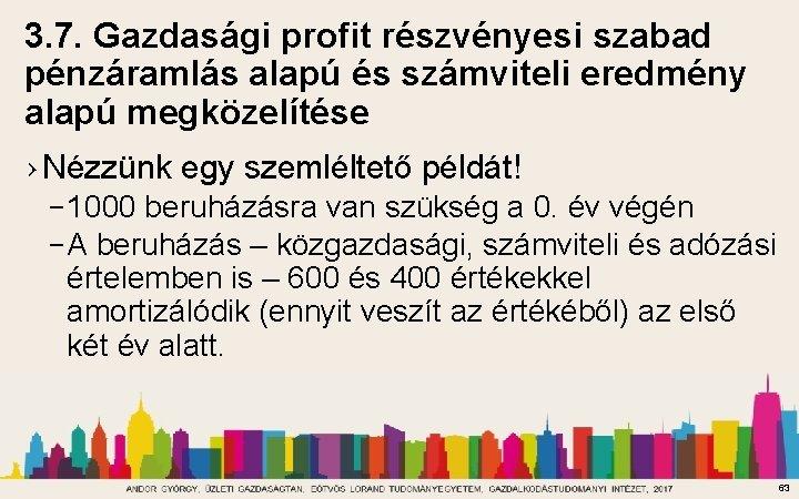 3. 7. Gazdasági profit részvényesi szabad pénzáramlás alapú és számviteli eredmény alapú megközelítése ›