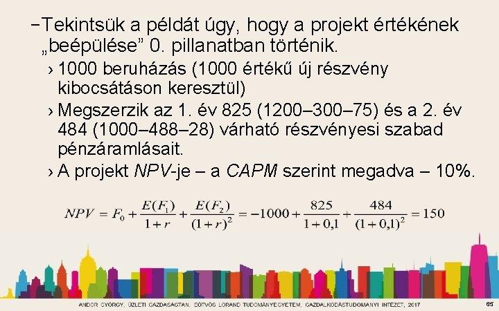 """– Tekintsük a példát úgy, hogy a projekt értékének """"beépülése"""" 0. pillanatban történik. ›"""