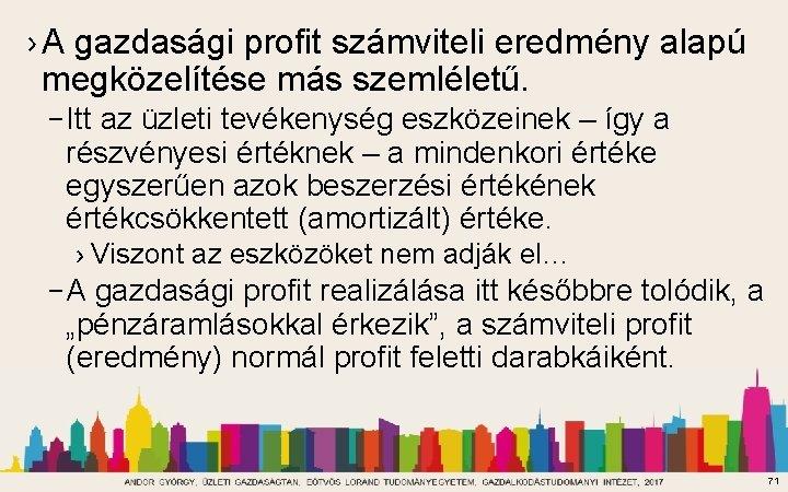 › A gazdasági profit számviteli eredmény alapú megközelítése más szemléletű. – Itt az üzleti