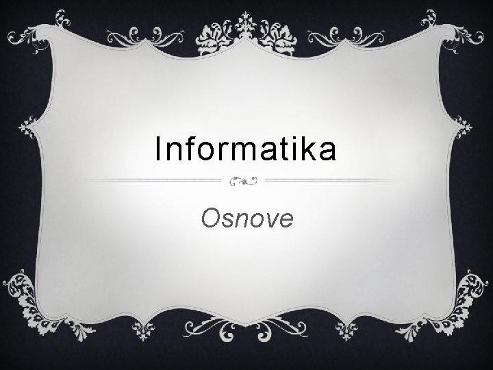 Informatika Osnove