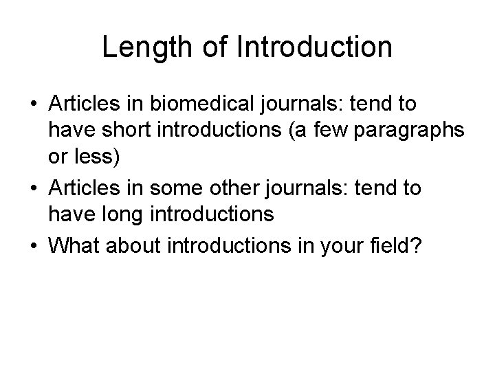Length of Introduction • Articles in biomedical journals: tend to have short introductions (a