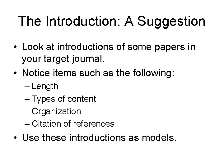 The Introduction: A Suggestion • Look at introductions of some papers in your target