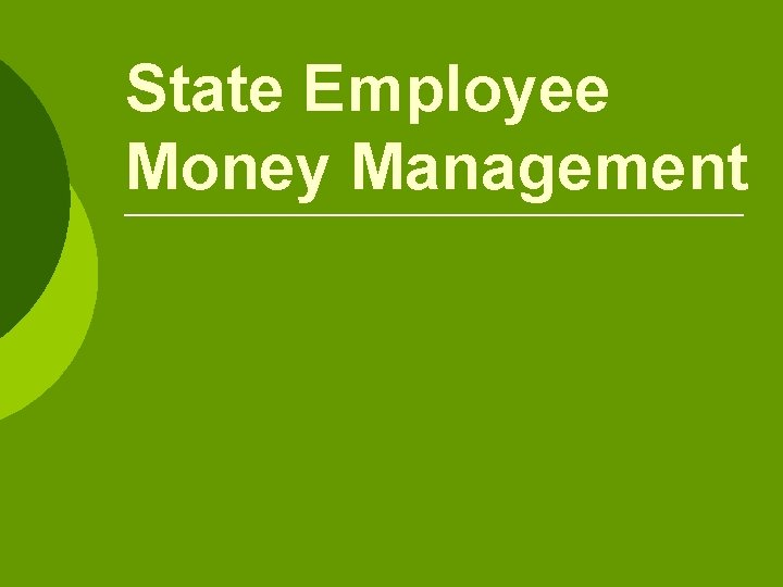 State Employee Money Management